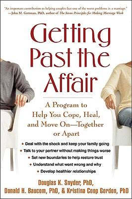 Getting Past the Affair By Snyder, Douglas K./ Baucom, Donald H./ Gordon, Kristina Coop